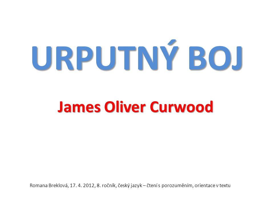 URPUTNÝ BOJ James Oliver Curwood Romana Breklová, 17.