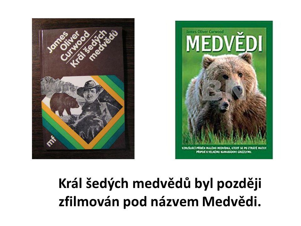 Král šedých medvědů byl později zfilmován pod názvem Medvědi.