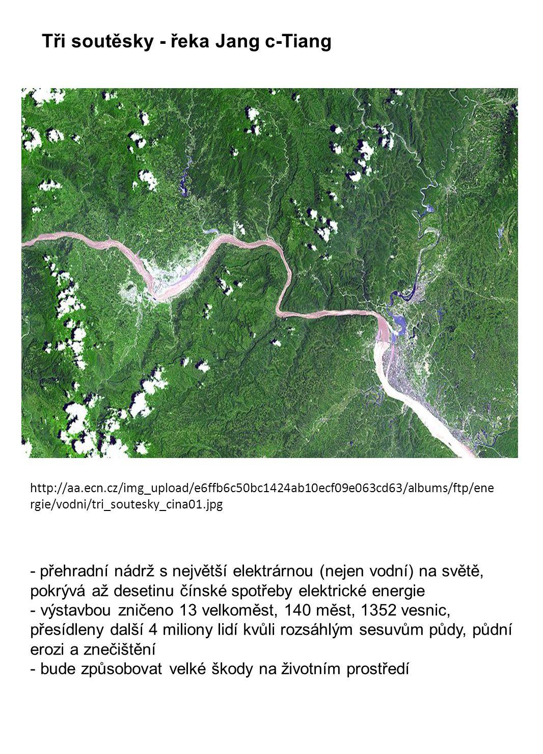 Tři soutěsky - řeka Jang c-Tiang http://aa.ecn.cz/img_upload/e6ffb6c50bc1424ab10ecf09e063cd63/albums/ftp/ene rgie/vodni/tri_soutesky_cina01.jpg - přeh