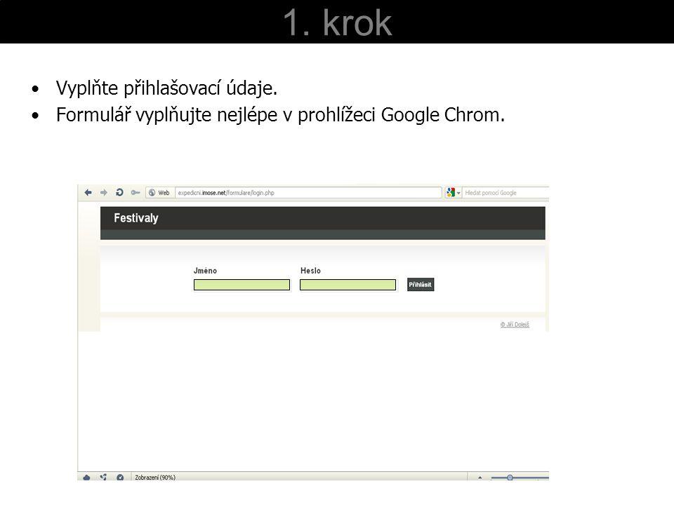 1. krok Vyplňte přihlašovací údaje. Formulář vyplňujte nejlépe v prohlížeci Google Chrom.