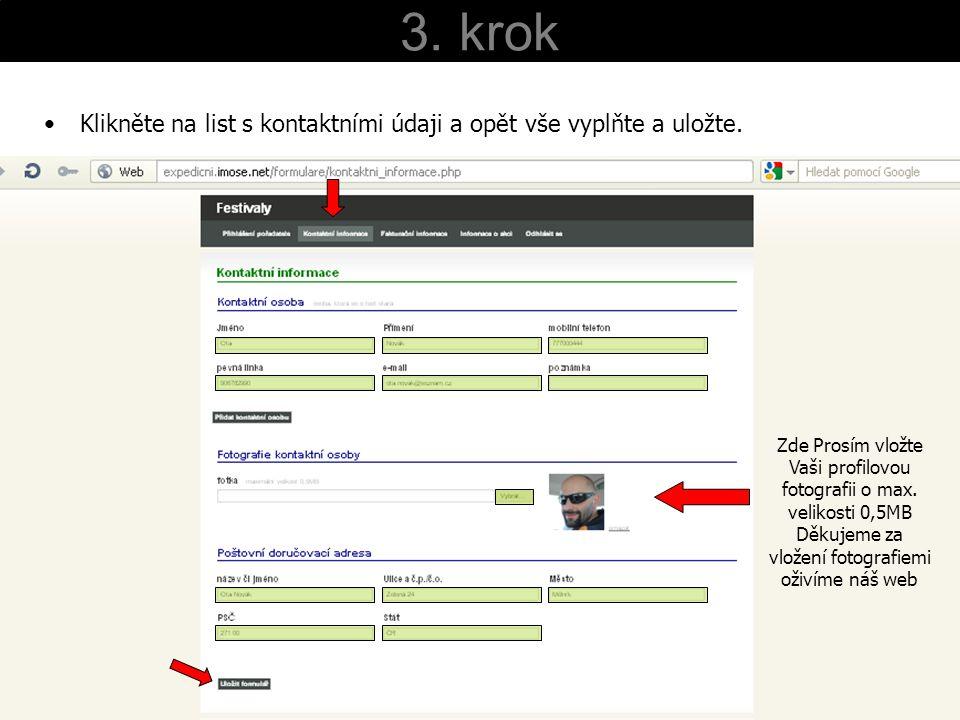 4. krok Dále klikněte na list s fakturačními informacemi opět pečlivě vyplňte a uložte.