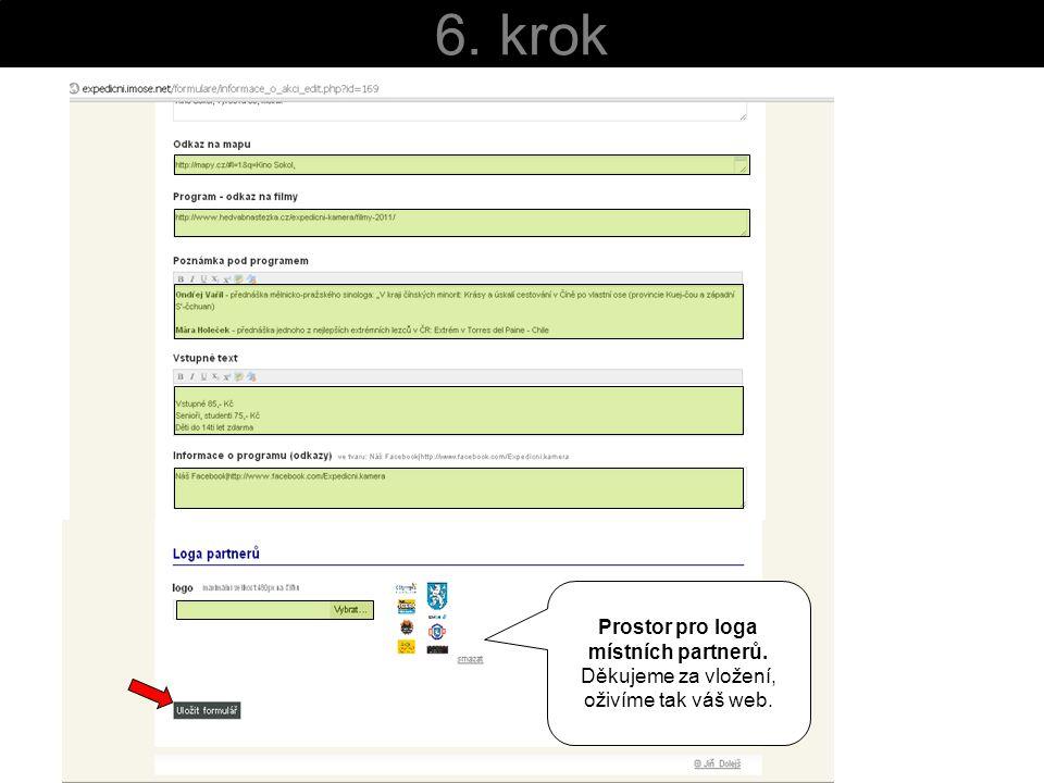 6. krok Prostor pro loga místních partnerů. Děkujeme za vložení, oživíme tak váš web.