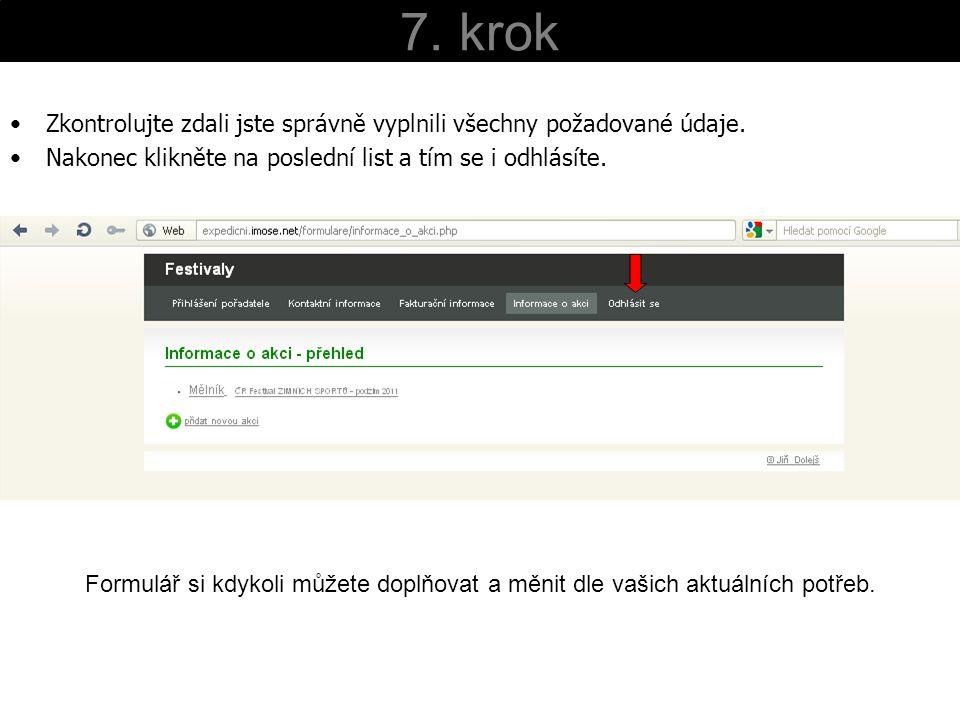 Výsledek na www stránkách Takto se zobrazí vyplňený program testovacího formuláře na webových stránkách http://www.hedvabnastezka.cz/expedicni-kamera/melnik http://www.hedvabnastezka.cz/expedicni-kamera/melnik Pro bližší kontrolu jak by měl vypadat správně vyplnění formulář se můžete podívat na zkušební formulář pod přihlašovacími údaji.