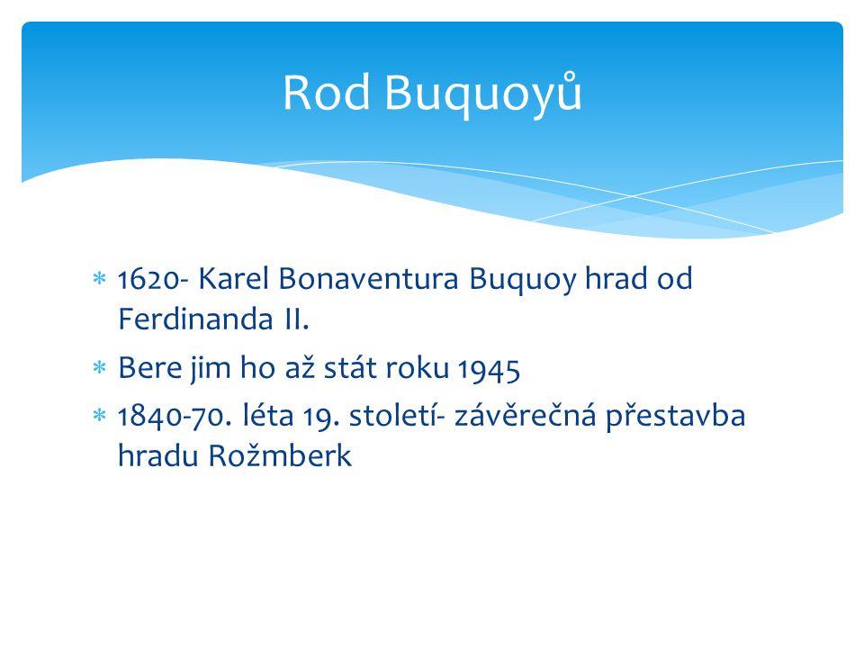  1620- Karel Bonaventura Buquoy hrad od Ferdinanda II.