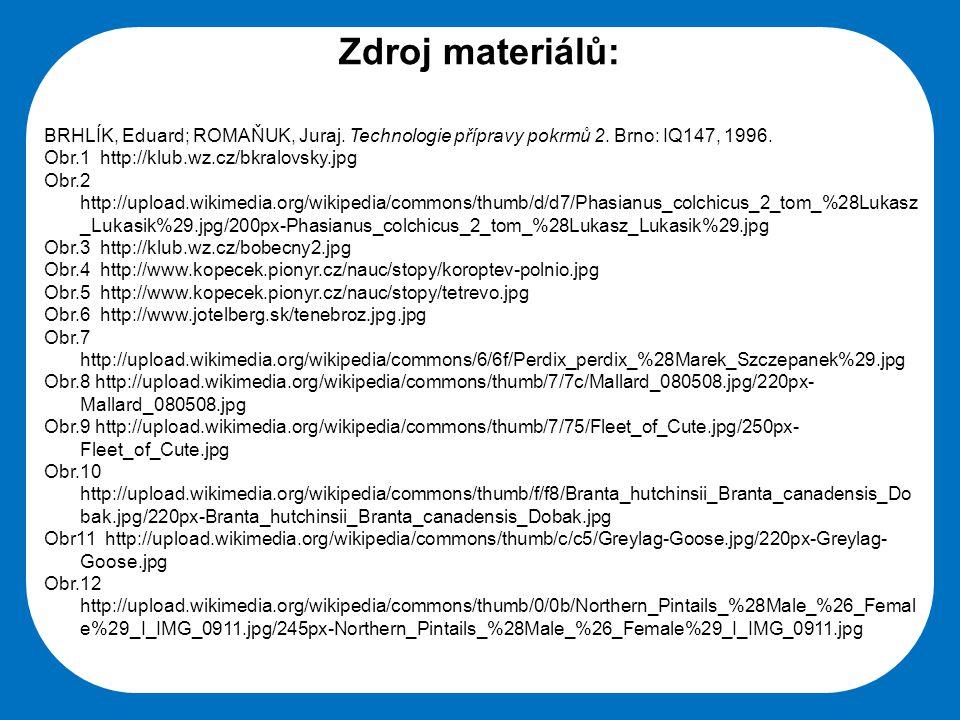 Střední škola Oselce Zdroj materiálů: BRHLÍK, Eduard; ROMAŇUK, Juraj. Technologie přípravy pokrmů 2. Brno: IQ147, 1996. Obr.1 http://klub.wz.cz/bkralo