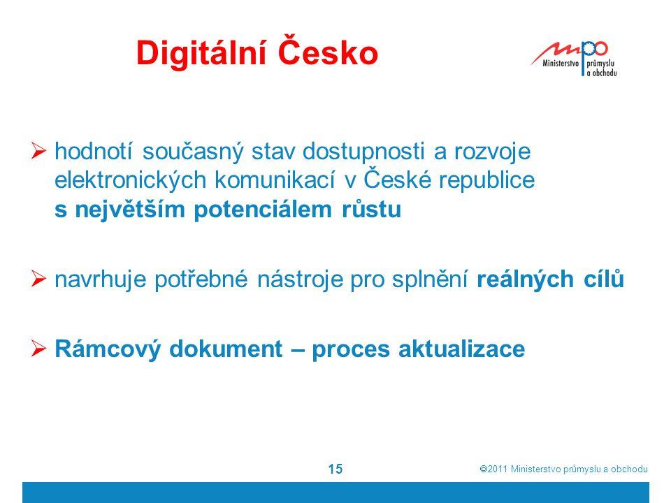  2011  Ministerstvo průmyslu a obchodu 15 Digitální Česko  hodnotí současný stav dostupnosti a rozvoje elektronických komunikací v České republice