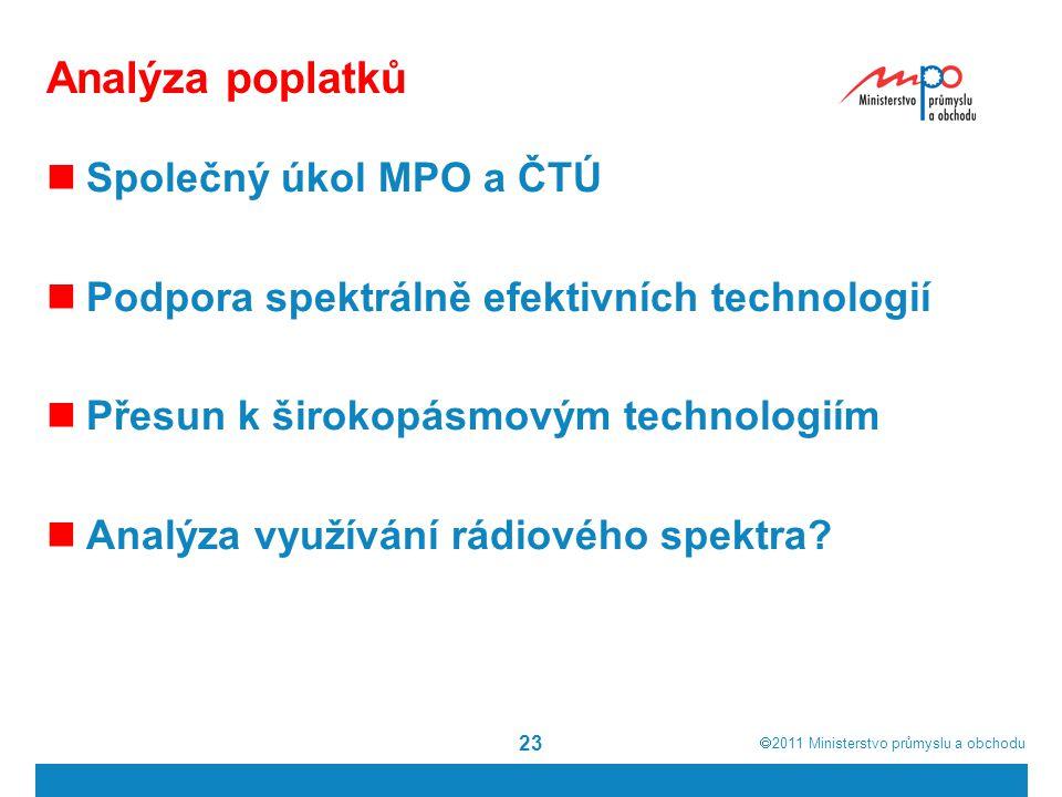  2011  Ministerstvo průmyslu a obchodu Analýza poplatků Společný úkol MPO a ČTÚ Podpora spektrálně efektivních technologií Přesun k širokopásmovým technologiím Analýza využívání rádiového spektra.