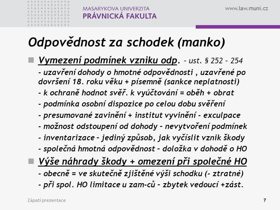 www.law.muni.cz Odpovědnost za schodek (manko) Vymezení podmínek vzniku odp.