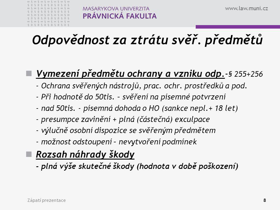 www.law.muni.cz Odpovědnost za ztrátu svěř.