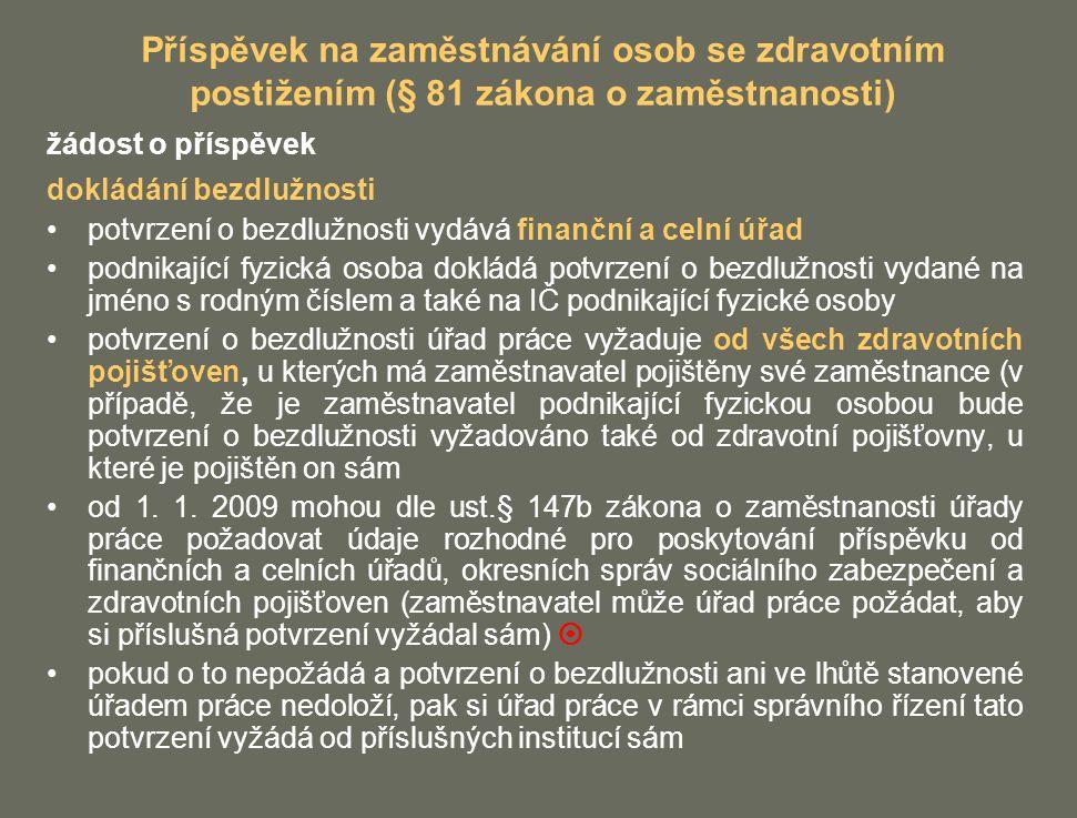 Příspěvek na zaměstnávání osob se zdravotním postižením (§ 81 zákona o zaměstnanosti) žádost o příspěvek dokládání bezdlužnosti potvrzení o bezdlužnos