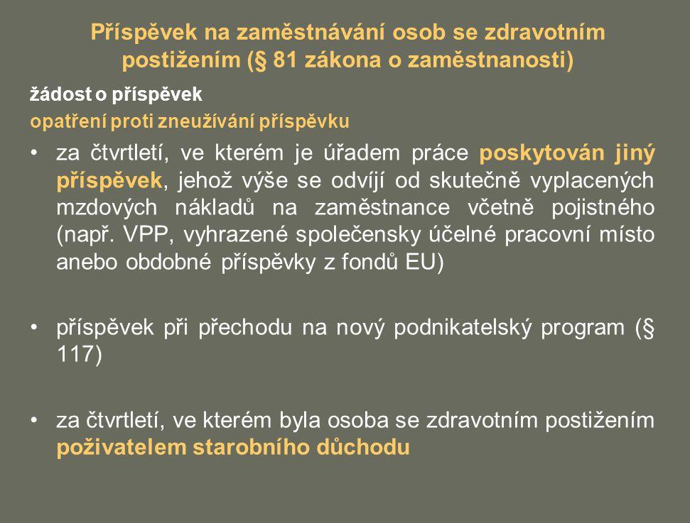 Příspěvek na zaměstnávání osob se zdravotním postižením (§ 81 zákona o zaměstnanosti) žádost o příspěvek opatření proti zneužívání příspěvku za čtvrtl