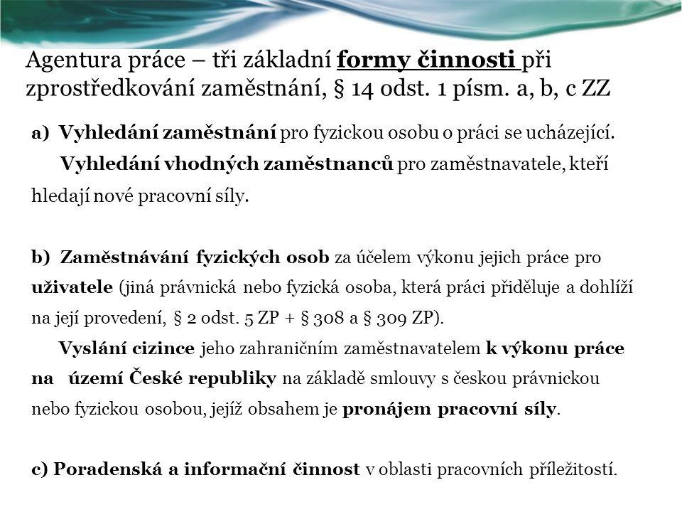 Praktický význam agenturního zaměstnávání Předcházení šedé ekonomice…..viz studie Šubrt, B.