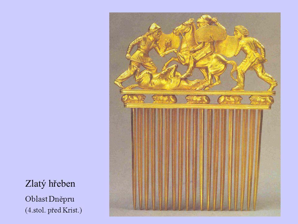 (4.stol. před Krist.) Oblast Dněpru Zlatý hřeben