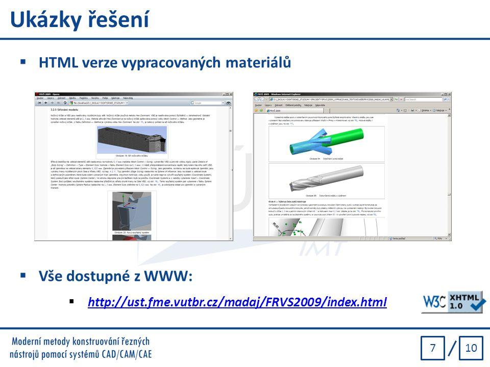 107 Ukázky řešení  HTML verze vypracovaných materiálů  Vše dostupné z WWW:  http://ust.fme.vutbr.cz/madaj/FRVS2009/index.html http://ust.fme.vutbr.