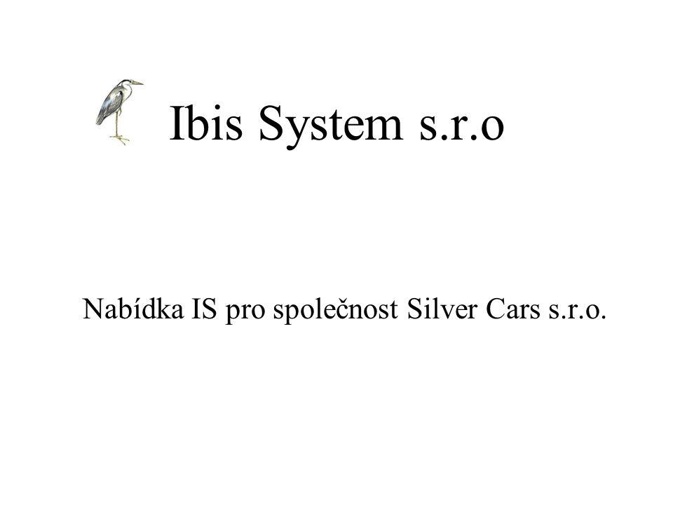 Ibis System s.r.o Nabídka IS pro společnost Silver Cars s.r.o.