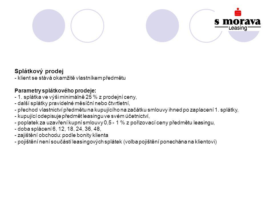Splátkový prodej - klient se stává okamžitě vlastníkem předmětu Parametry splátkového prodeje: - 1.