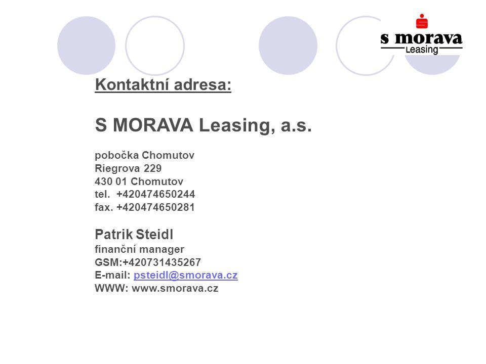 Kontaktní adresa: S MORAVA Leasing, a.s. pobočka Chomutov Riegrova 229 430 01 Chomutov tel.