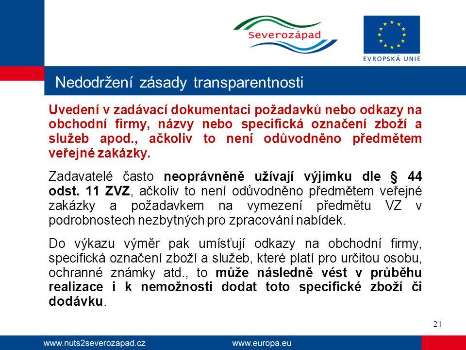 Nedodržení zásady transparentnosti Uvedení v zadávací dokumentaci požadavků nebo odkazy na obchodní firmy, názvy nebo specifická označení zboží a služ