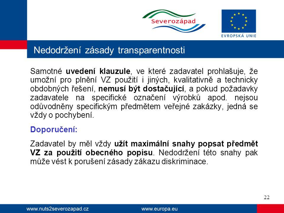 Nedodržení zásady transparentnosti Samotné uvedení klauzule, ve které zadavatel prohlašuje, že umožní pro plnění VZ použití i jiných, kvalitativně a t