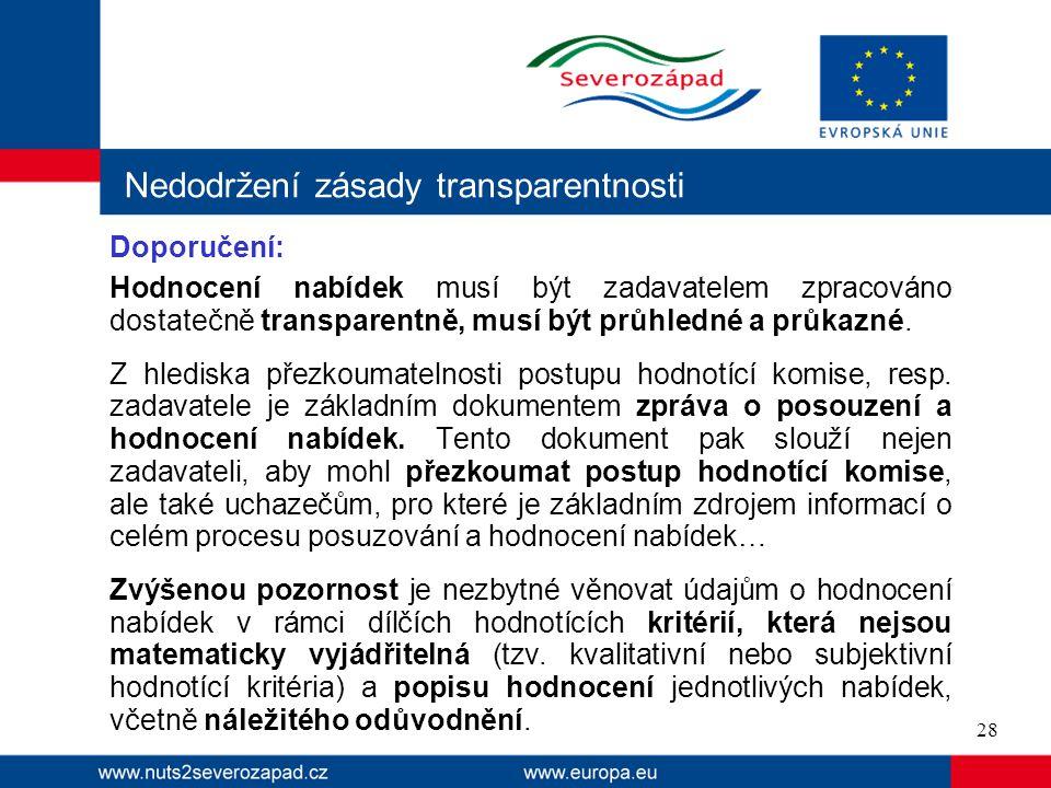 Nedodržení zásady transparentnosti Doporučení: Hodnocení nabídek musí být zadavatelem zpracováno dostatečně transparentně, musí být průhledné a průkaz