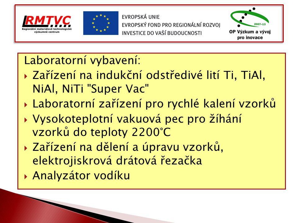 Laboratorní vybavení:  Zařízení na indukční odstředivé lití Ti, TiAl, NiAl, NiTi