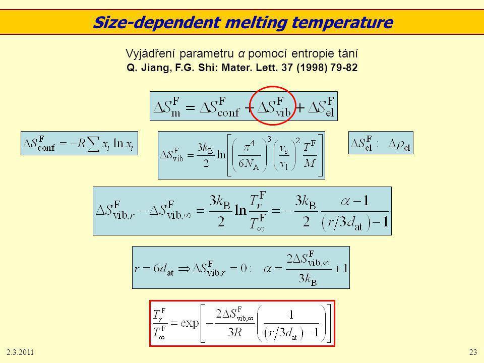 2.3.201123 Vyjádření parametru α pomocí entropie tání Q. Jiang, F.G. Shi: Mater. Lett. 37 (1998) 79-82 Size-dependent melting temperature