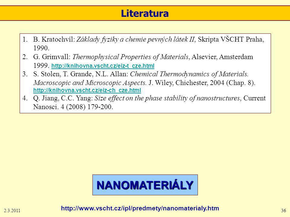 2.3.201136 Literatura 1.B. Kratochvíl: Základy fyziky a chemie pevných látek II, Skripta VŠCHT Praha, 1990. 2.G. Grimvall: Thermophysical Properties o