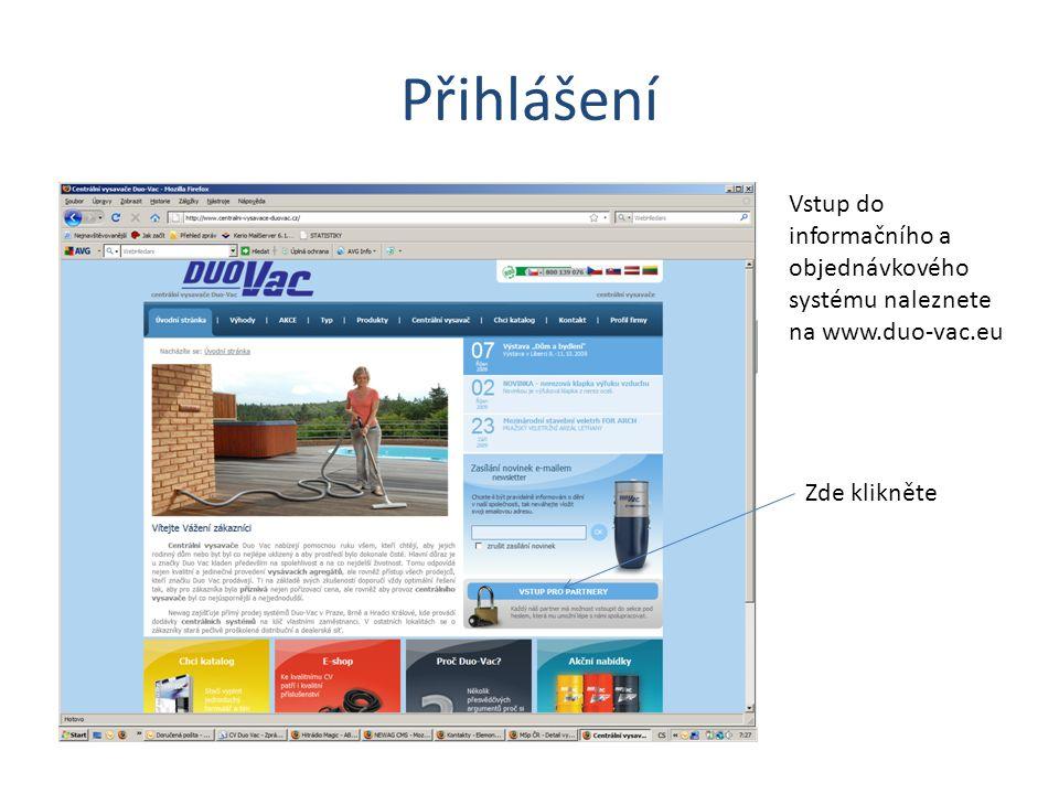 Přihlášení Vstup do informačního a objednávkového systému naleznete na www.duo-vac.eu Zde klikněte