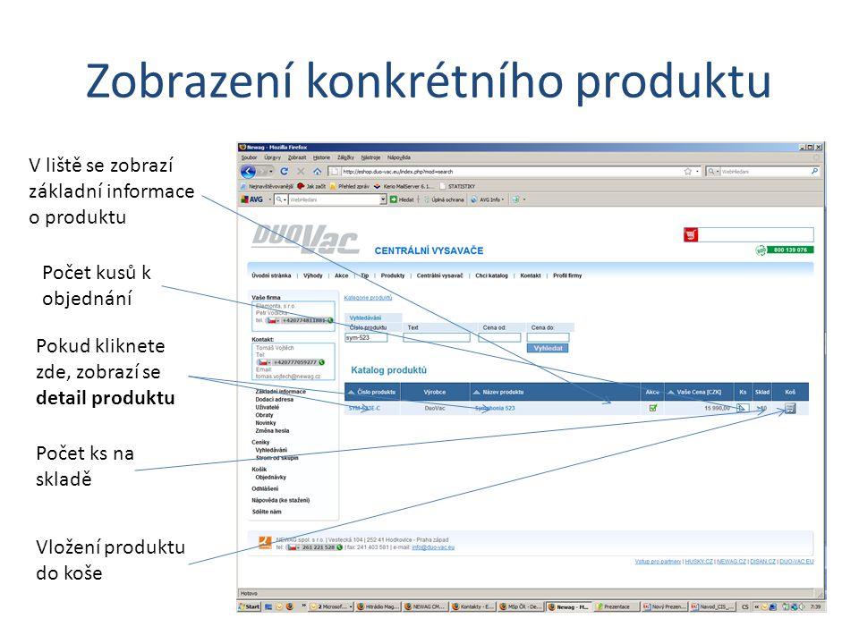 Zobrazení konkrétního produktu V liště se zobrazí základní informace o produktu Počet kusů k objednání Pokud kliknete zde, zobrazí se detail produktu Počet ks na skladě Vložení produktu do koše