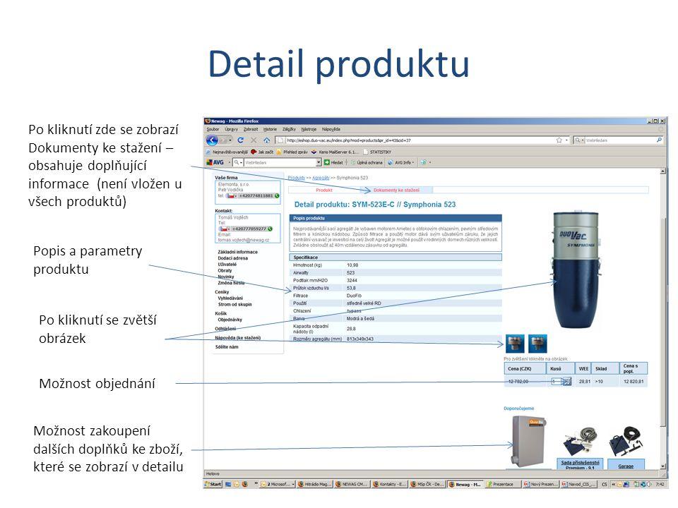 Detail produktu Po kliknutí zde se zobrazí Dokumenty ke stažení – obsahuje doplňující informace (není vložen u všech produktů) Popis a parametry produktu Po kliknutí se zvětší obrázek Možnost objednání Možnost zakoupení dalších doplňků ke zboží, které se zobrazí v detailu