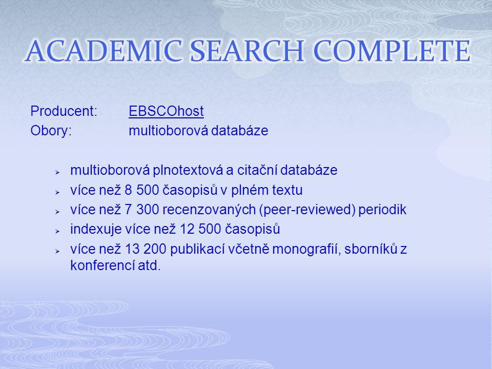 Producent:EBSCOhostEBSCOhost Obory:multioborová databáze  multioborová plnotextová a citační databáze  více než 8 500 časopisů v plném textu  více