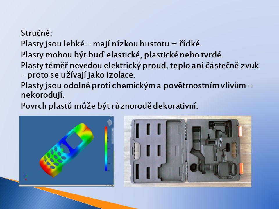 Měrná hmotnost běžných plastů: 0,9 až 1,4 kg/dm3 (přibližně jako voda 1,0 kg/dm3) např.