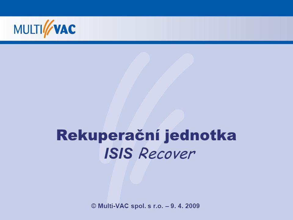 Rekuperační jednotka ISIS Recover © Multi-VAC spol. s r.o. – 9. 4. 2009