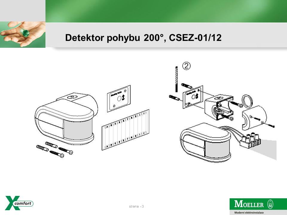 strana - 2 PIR 2x duální senzor s reléovým kontaktem 16 A / 230 VAC Nástěnná venkovní montáž IP54, detekční úhel 200° Dosah 8 m při montážní výšce 2 m Nastavení světelné citlivosti 2 až 2000 lux Nastavení času zpožděného vypnutí 9 s až 9 min.