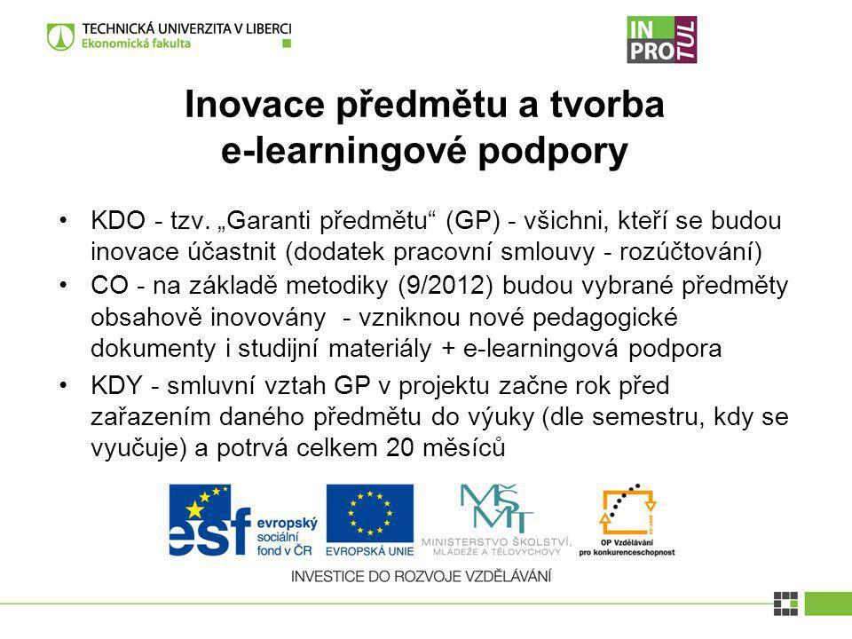"""Inovace předmětu a tvorba e-learningové podpory KDO - tzv. """"Garanti předmětu"""" (GP) - všichni, kteří se budou inovace účastnit (dodatek pracovní smlouv"""
