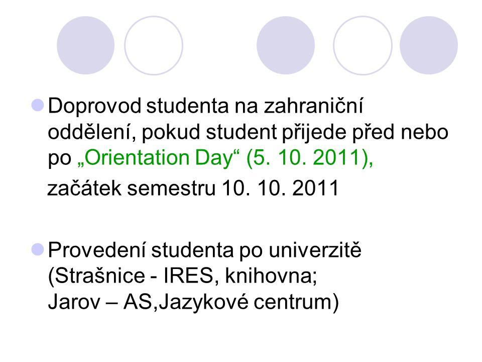"""Doprovod studenta na zahraniční oddělení, pokud student přijede před nebo po """"Orientation Day (5."""