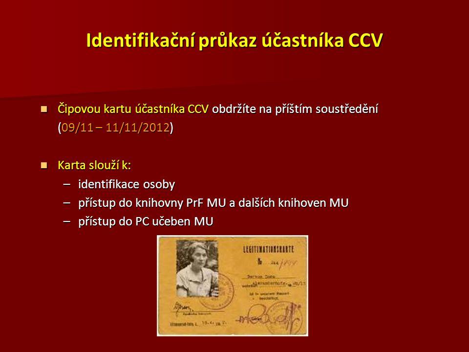 Identifikační průkaz účastníka CCV Čipovou kartu účastníka CCV obdržíte na příštím soustředění Čipovou kartu účastníka CCV obdržíte na příštím soustře