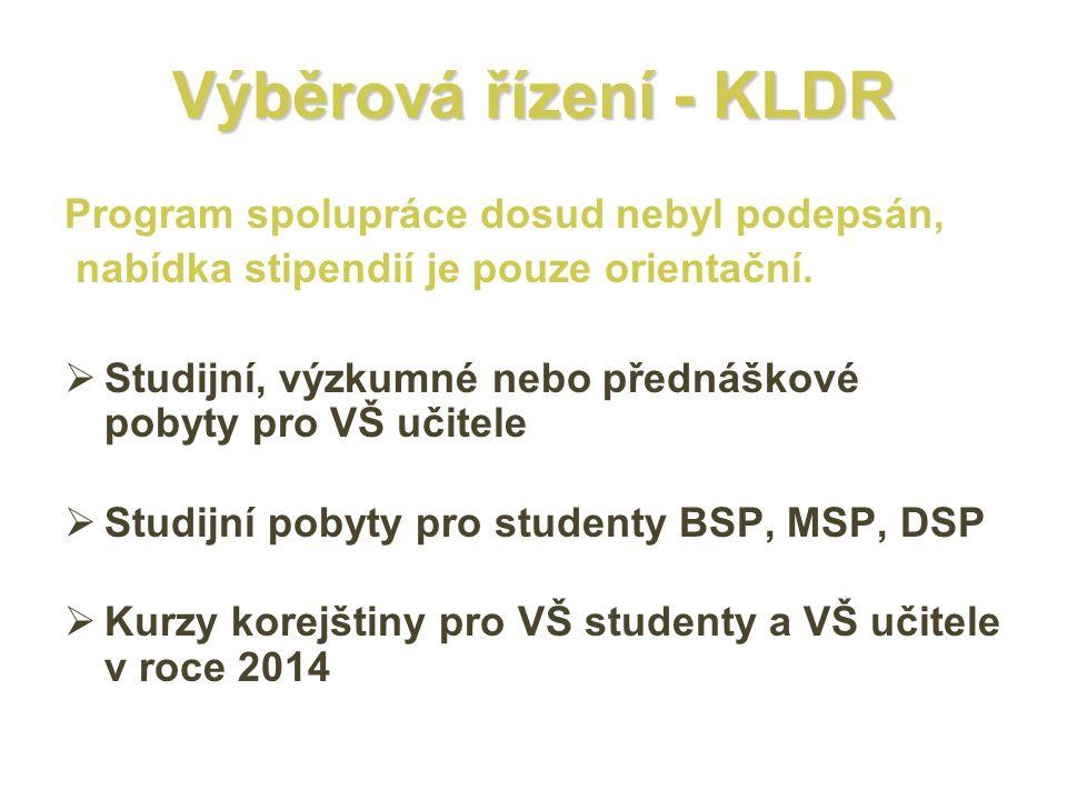 Výběrová řízení - KLDR Program spolupráce dosud nebyl podepsán, nabídka stipendií je pouze orientační.  Studijní, výzkumné nebo přednáškové pobyty pr