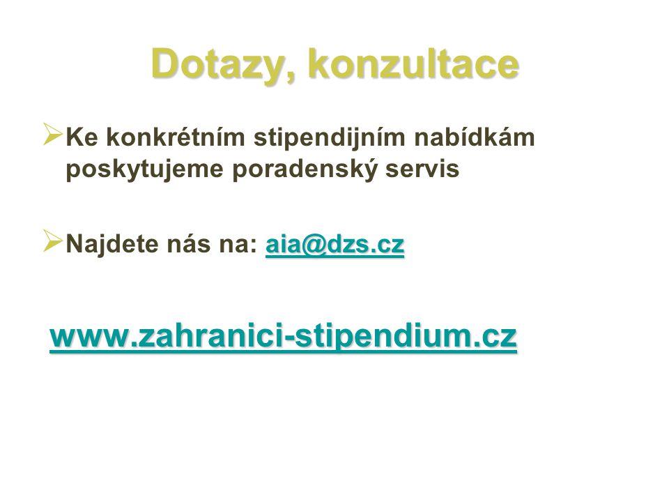 Dotazy, konzultace  Ke konkrétním stipendijním nabídkám poskytujeme poradenský servis aia@dzs.cz aia@dzs.cz  Najdete nás na: aia@dzs.czaia@dzs.cz ww