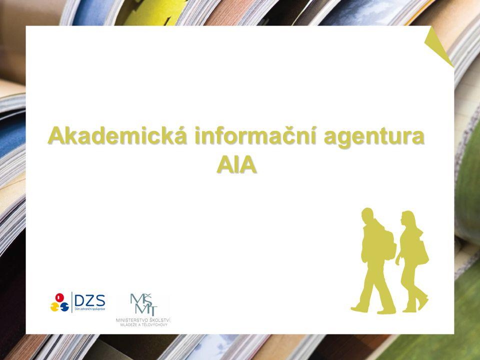 Akademická informační agentura AIA Akademická informační agentura AIA