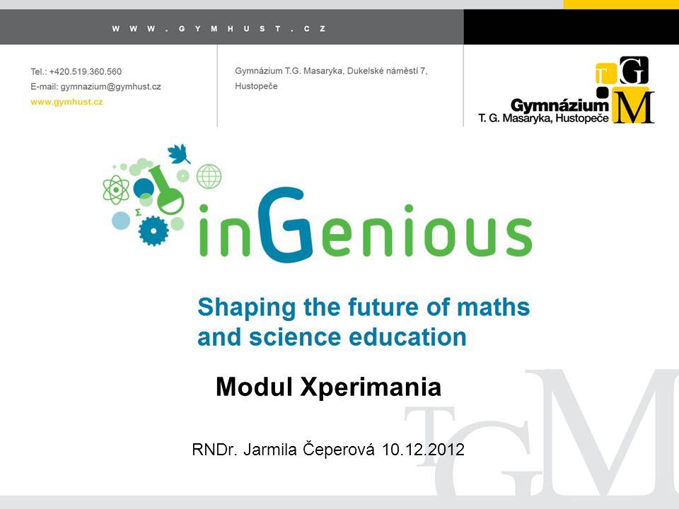 Modul Xperimania RNDr. Jarmila Čeperová 10.12.2012