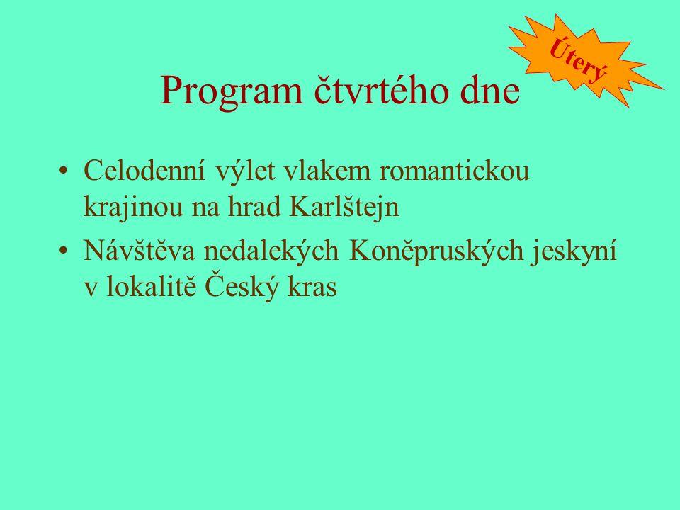 Čtvrtý den - Karlštejn http://www.hradkarlstejn.cz/de/