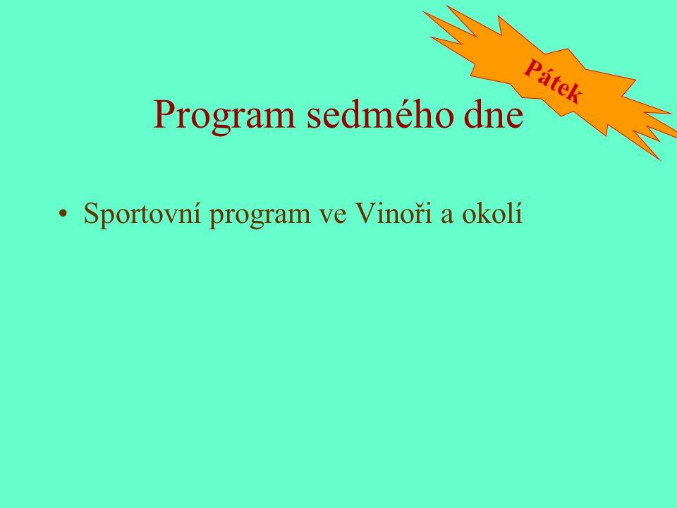 Program sedmého dne Sportovní program ve Vinoři a okolí Pátek