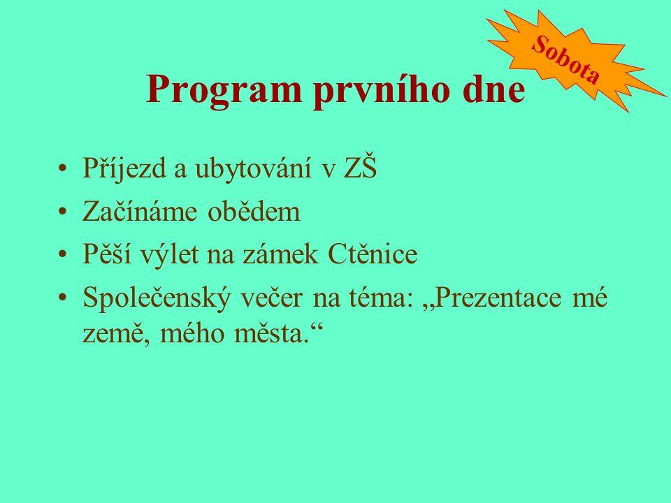 První den Zámek Ctěnice http://www.ctenice.cz/default_de.htm