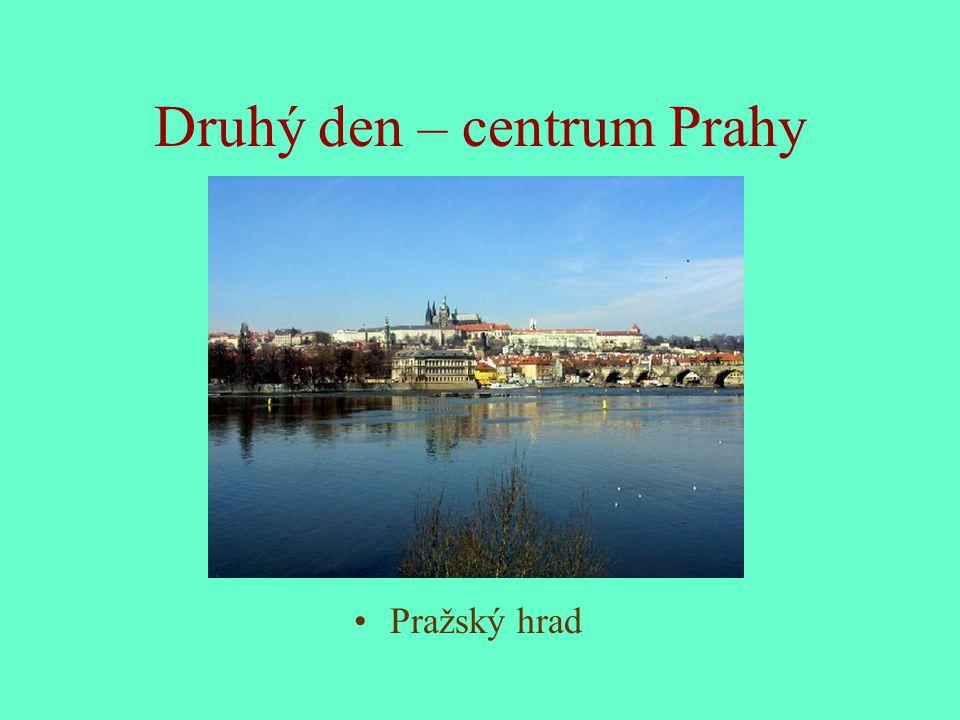Druhý den – centrum Prahy Pražský hrad