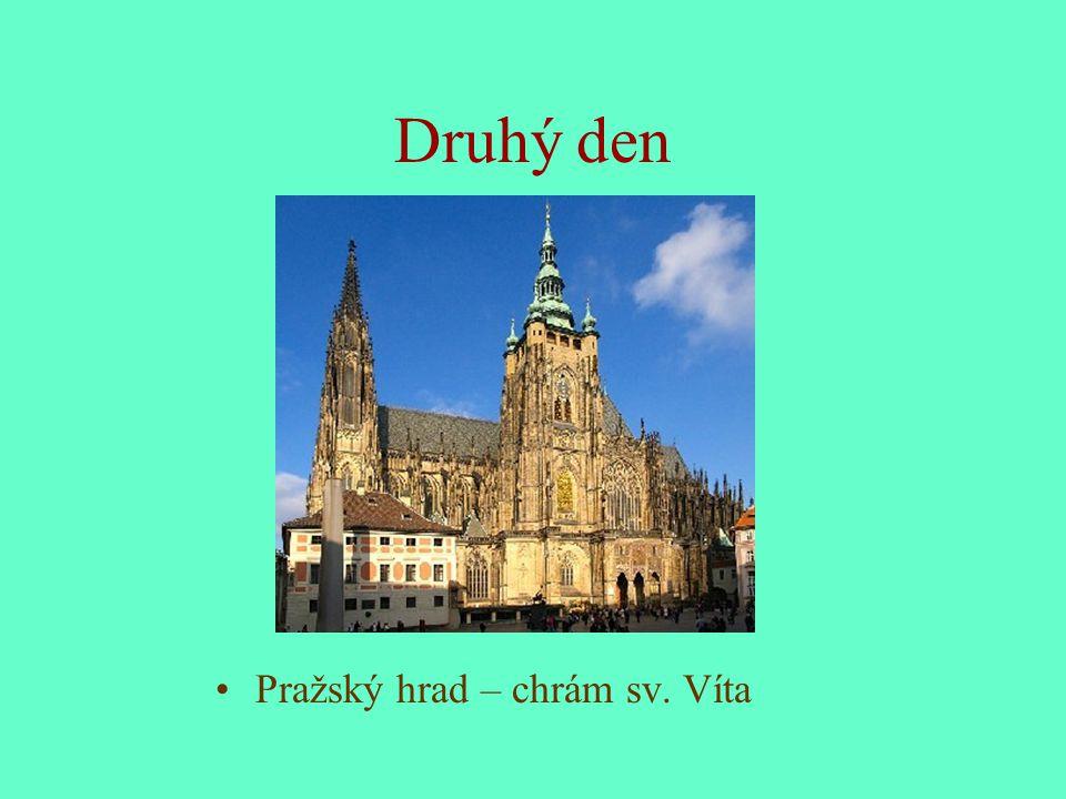 Druhý den Pražský hrad – chrám sv. Víta