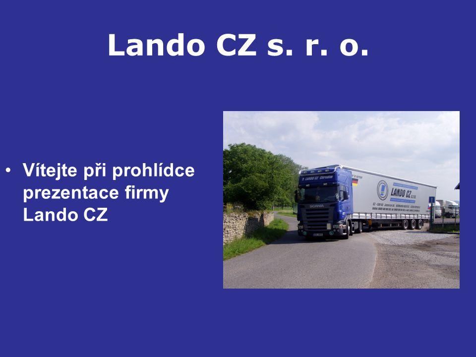 Lando CZ s. r. o. Vítejte při prohlídce prezentace firmy Lando CZ
