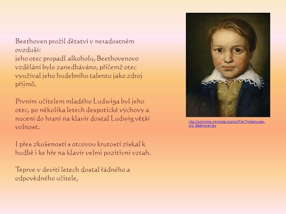 Beethoven prožil dětství v neradostném ovzduší: jeho otec propadl alkoholu, Beethovenovo vzdělání bylo zanedbáváno, přičemž otec využíval jeho hudební