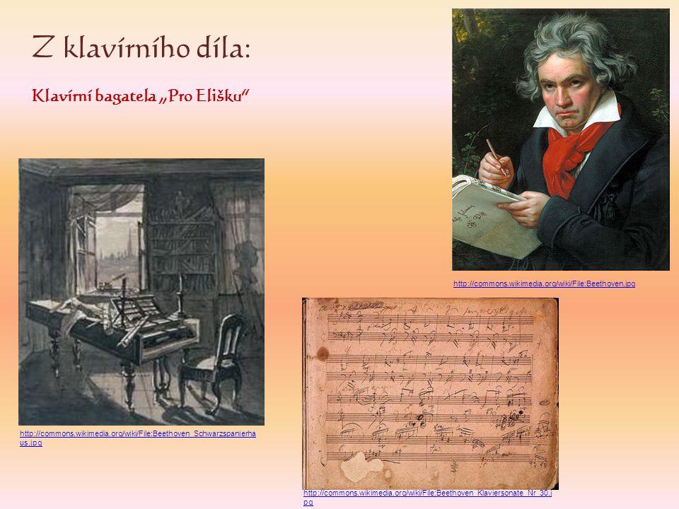 """Z klavírního díla: Klavírní bagatela """"Pro Elišku"""" http://commons.wikimedia.org/wiki/File:Beethoven.jpg http://commons.wikimedia.org/wiki/File:Beethove"""