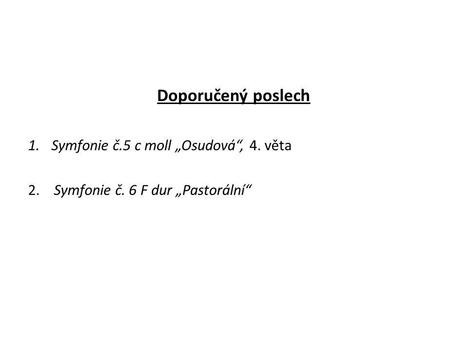 """Doporučený poslech 1.Symfonie č.5 c moll """"Osudová , 4. věta 2. Symfonie č. 6 F dur """"Pastorální"""